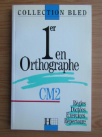1er en Orthographe CM2