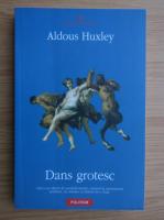 Anticariat: Aldous Huxley - Dans grotesc