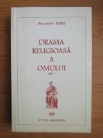Anticariat: Alexandru Babes - Drama religioasa a omului (volumul 1)