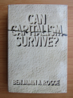Anticariat: Benjamin A. Rogge - Can capitalism survive?