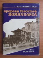Constantin Botez - Epopeea feroviara romaneasca