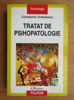 Constantin Enachescu - Tratat de psihopatologie