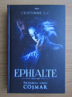 Cristinne C. C. - Ephialte, volumul 2. Trezirea  unui cosmar