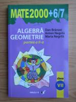 Anticariat: Dan Branzei - Algebra, geometrie. Clasa a VII-a (volumul 2, 2006)