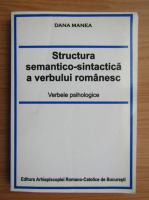 Anticariat: Dana Manea - Structura semantico-sintactica a verbului romanesc