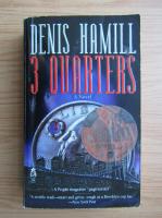 Anticariat: Denis Hamill - 3 quarters