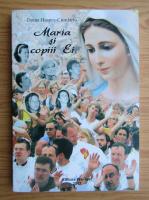 Anticariat: Doina Hasnes Ciurdariu - Maria si copiii ei (cu autograful autoarei)