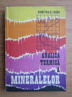 Anticariat: Dumitru N. Todor - Analiza termina a mineralelor