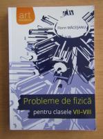 Anticariat: Florin Macesanu - Probleme de fizica pentru clasele VII-VIII