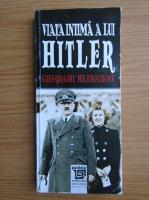 Anticariat: Gheorghi Hlebnikov - Viata intima a lui Hitler