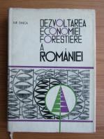 Ilie Dinca - Dezvoltarea economiei forestiere a Romaniei