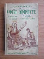 Anticariat: Ion Creanga - Opere complecte (1943)