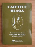 Anticariat: Ion Margineanu - Caietele Blaga. Festivalul International Lucian Blaga, editia a XXXII-a, 6-9 mai, 2012