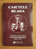 Anticariat: Ion Margineanu - Caietele Blaga. Festivalul International Lucian Blaga, editia a XXXV-a, 8-9 mai, 2015