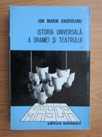 Anticariat: Ion Marin Sadoveanu - Istoria universala a dramei si teatrului (volumul 1)