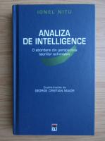 Anticariat: Ionel Nitu - Analiza de intelligence. O abordare din perspectiva teoriilor schimbarii