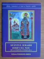 Anticariat: Iulia Pinzariu - Sfantul ierarh Iosif cel nou de la Partos