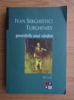 Anticariat: Ivan Sergheevici Turgheniev - Povestirile unui vanator (volumul 1)