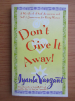 Anticariat: Iyanla Vanzant - Don't give it away!