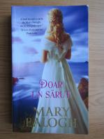 Mary Balogh - Doar un sarut