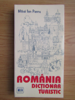 Anticariat: Mihai Ion Pascu - Romania. Dictionar turistic