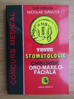 Nicolae Ganuta - Teste de stomatologie si chirurgie oro-maxilo-faciala