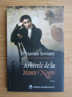 Octavian Soviany - Arhivele de la Monte Negro
