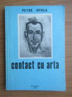 Anticariat: Petre Oprea - Contact cu arta