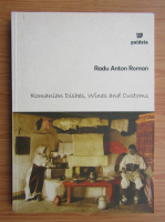 Anticariat: Radu Anton Roman - Romanian recipes, wines and customs