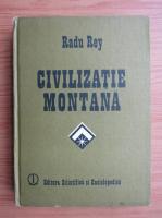 Anticariat: Radu Rey - Civilizatie montana