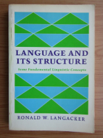 Anticariat: Ronald W. Langacker - Language and its structure