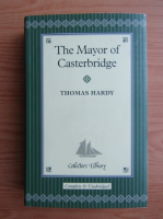 Anticariat: Thomas Hardy - The mayor of Casterbridge