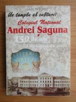 Anticariat: Un templu al culturii Colegiul National Andrei Saguna. 150 de ani, o monografie a scolii