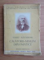 Anticariat: Vasile Alecsandri - Calatorii, misiuni diplomatice (apox. 1927)