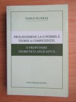 Anticariat: Vasile Flueras - Prolegomene la o posibila teorie a competentei. O propunere teoretico-aplicativa