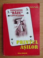 Vasile Tudor - Constantin Bazu Cantacuzino, printul asilor