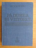 Anticariat: Victor Giurgiu - Padurea si viitorul