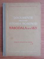 Anticariat: Andrei Otetea - Documente privint istoria Romaniei. Rascoala din 1821 (volumul 4)