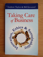 Anticariat: Andrew Taylor - Taking care of business. Innovation, ethics and sustainability