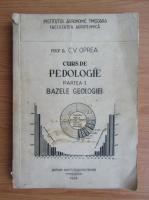 Anticariat: Cleopatra Vasiliu Oprea - Curs de pedologie, volumul 1. Bazele geologiei (1954)