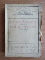Constantin Kiritescu - Istoria razboiului pentru intregirea Romaniei 1916-1919 (volumul 3, 1924)