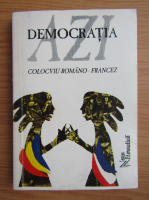 Anticariat: Democratia, azi. Certitudini si interogatii