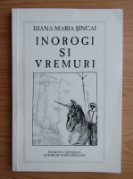 Anticariat: Diana Maria Sincai - Inorogi si vremuri