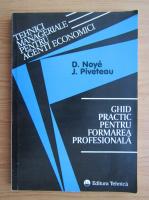 Anticariat: Didier Noye - Ghid practic pentru formarea profesionala
