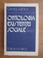 Anticariat: Georg Lukacs - Ontologia existentei sociale (volumul 2)