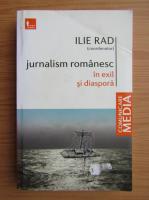 Ilie Rad - Jurnalism romanesc in exil si diaspora