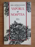 Anticariat: Ion Cringuleanu - Vaporul si noaptea