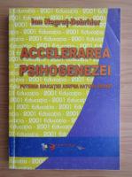 Anticariat: Ion Negret Dobridor - Accelerarea psihogenezei