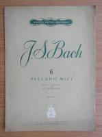 Anticariat: J. S. Bach. 6 preludii mici