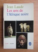 Anticariat: Jean Laude - Les arts de l'Afrique noire